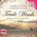 Trade Winds Hörbuch von Christina Courtenay Gesprochen von: Cathleen McCarron