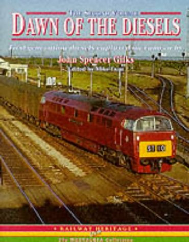 Dawn of the Diesels: Further Selection of First-generation Diesel Locomotives and Units Captured by the Camera of. v. 2 (The nostalgia collection) (Diesel Collection)