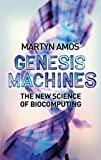 Genesis Machines, Martyn Amos, 159020039X