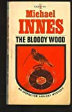 The Bloody Wood, Michael Innes, 0396082386