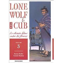 LONE WOLF & CUB T03 : LE CHEMIN BLANC ENTRE LES FLEUVES