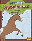 Drawing Appaloosas and Other Handsome Horses (Drawing Horses) by Rae Young (2014-01-06)