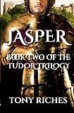 Jasper - Book Two of The Tudor Trilogy (Volume 2)