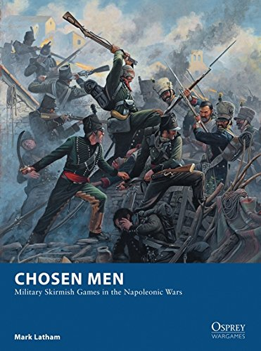 Chosen Men: Military Skirmish Games in the Napoleonic Wars (Osprey (Osprey Collection)