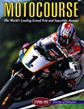Motocourse 1998-99: The World's Leading Grand Prix & Superbike Annual