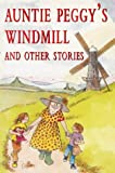 Auntie Peggy's Windmill and Other Stories, Jennifer Rees Larcombe, 0551032073