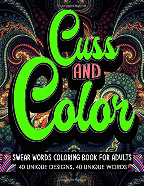 Amazon.com: Swear Words Coloring Book For Adults Cuss And Color: Swear Word  Coloring Book For Adults - Cuss Words Mandala Patterns For Stress Free  Mindfulness And Relaxation (9798639743870): Ceremony, Swear: Books