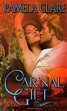 Carnal Gift, Pamela Clare, 0843952067