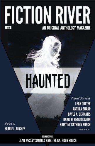 Fiction River: Haunted (Fiction River: An Original Anthology Magazine) (Volume 19)