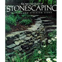 The Art & Craft of Stonescaping: Setting & Stacking Stone