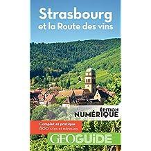 GEOguide Strasbourg et la route des vins (GéoGuide) (French Edition)