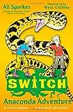 S.W.I.T.C.H 11: Anaconda Adventure by Ali Sparkes (2012-04-05)
