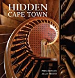 Hidden Cape Town, Paul Duncan and Alain Proust, 1431702994