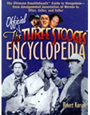 The Official Three Stooges Encyclopedia: The Ultimate Knucklehead's Guide to Stoogedom--From Amalgamated Association of Morons to Ziller, Zeller, and Zoller