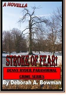STROKE OF FEAR! (A Novella) (Denny Ryder Paranormal Crime Series Book 1) by [Bowman, Deborah]
