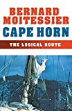 : Cape Horn: The Logical Route: 14,216 Miles Without a Port of Call