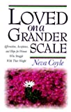 Loved on a Grander Scale, Neva Coyle, 1569550662
