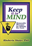 img - for Keep It In Mind: Memorable Messages for Staying On Track book / textbook / text book