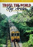 Travel the World by Train, Vol. 5: Asia