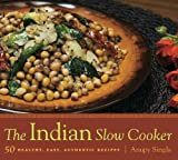 vegetarian slow food - The Indian Slow Cooker: 50 Healthy, Easy, Authentic Recipes