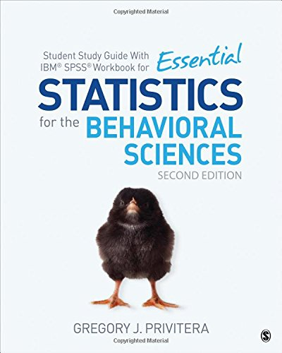 Student Study Guide With IBM® SPSS® Workbook for Essential Statistics for the Behavioral Sciences (Essentials Of Statistics For The Behavioral Sciences)