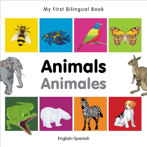 My First Bilingual Book–Animals (English–Spanish) (Spanish and English Edition)