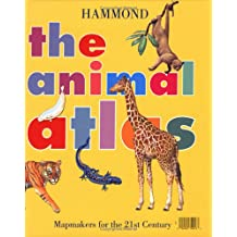 The Animal Atlas: Hammond (Hammond Atlases)