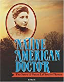 Native American Doctor: The Story of Susan Laflesche Picotte (Trailblazer Biographies)