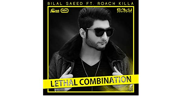 Lethal Combination By Bilal Saeed Feat Roach Killa On Amazon
