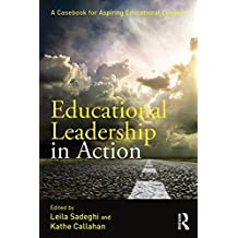 Educational Leadership in Action: A Casebook for Aspiring Educational Leaders