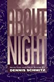 About Night, Dennis Schmitz, 0932440614