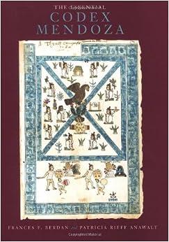 The Essential Codex Mendoza by Frances F. Berdan (1997-01-31)