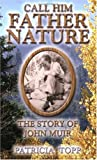 Call Him Father Nature, Patricia Topp, 1577330471