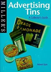 Miller's Advertising Tins: A Collector's Guide (Miller's collector's guide)