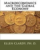 Macroeconomics and the Global Economy, Ellen Clardy, 149106692X
