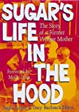 img - for Sugar's Life in the Hood: The Story of a Former Welfare Mother book / textbook / text book