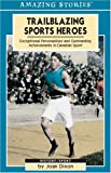 Trailblazing Sports Heroes, Joan Dixon, 1551539764