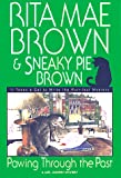 Pawing Through the Past, Rita Mae Brown and Sneaky Pie Brown, 0553107380