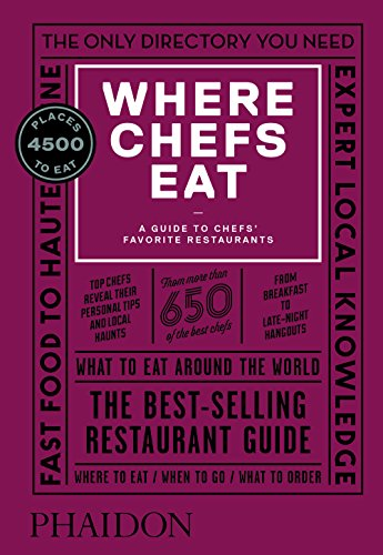 Where Chefs Eat: A Guide to Chefs' Favorite Restaurants...