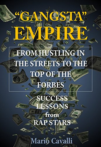 #freebooks – Gangsta Empire: Success Lessons (From Hustling In The Streets To The Top Of The Forbes)