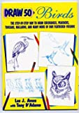 img - for Draw 50 Birds - The Step-By-Step Way to Draw book / textbook / text book