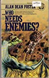 Who Needs Enemies?, Alan Dean Foster, 0345316576