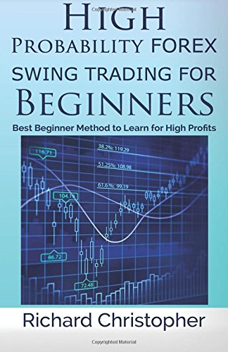 Download High Probability Forex Swing Trading for Beginners: Best Beginner Method to Learn for High Profits ebook