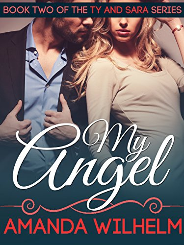 My Angel: A Single Mom, Musician, Rags to Riches Contemporary Romance (Ty & Sara Book 2)