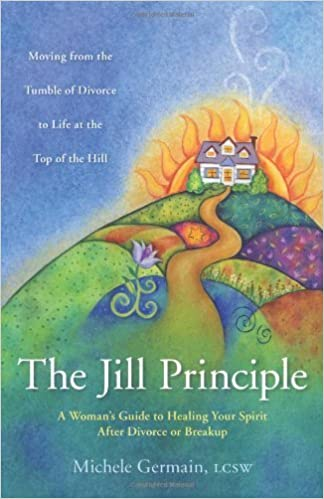 The Jill Principle: A Woman's Guide to Healing Your Spirit After Divorce or Breakup by Michele Germain (2006-09-08)