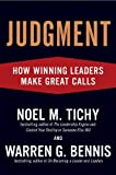 Judgment: How Winning Leaders Make Great Calls by Noel M. Tichy (2007-11-08)