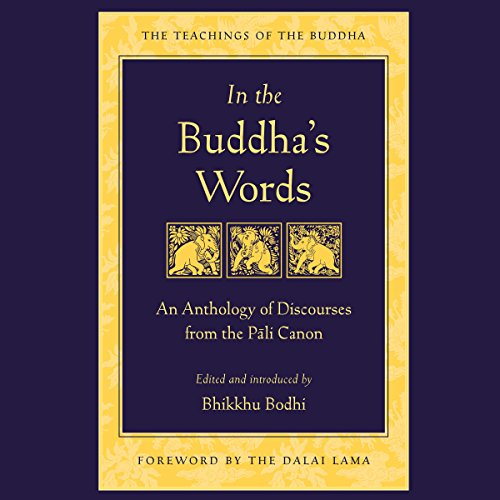 In the Buddha's Words: An Anthology of Discourses from the Pali Canon cover
