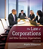 img - for The Law of Corporations and Other Business Organizations 6th edition by Schneeman, Angela (2012) Hardcover book / textbook / text book