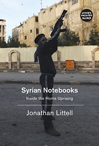 Image of Syrian Notebooks: Inside the Homs Uprising