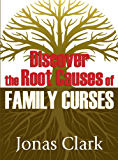 Discover The Root Causes Of Family Curses